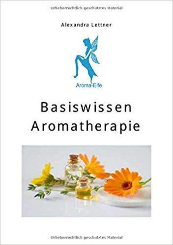 basiswissen Aromatherapie