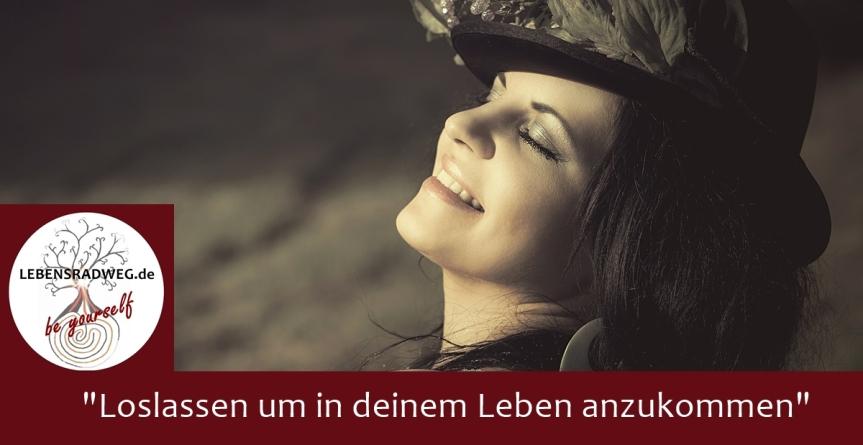 """LEBENSRADWEG Blogparade """"Loslassen um in deinem Leben anzukommen"""""""